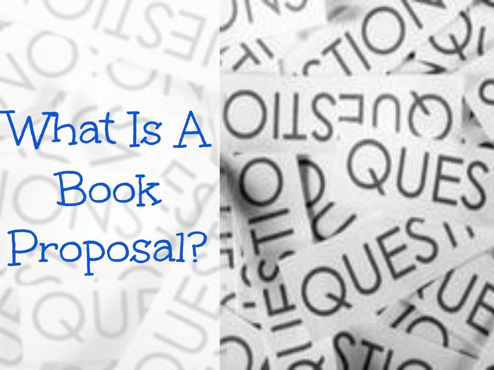 What Is A Book Proposal