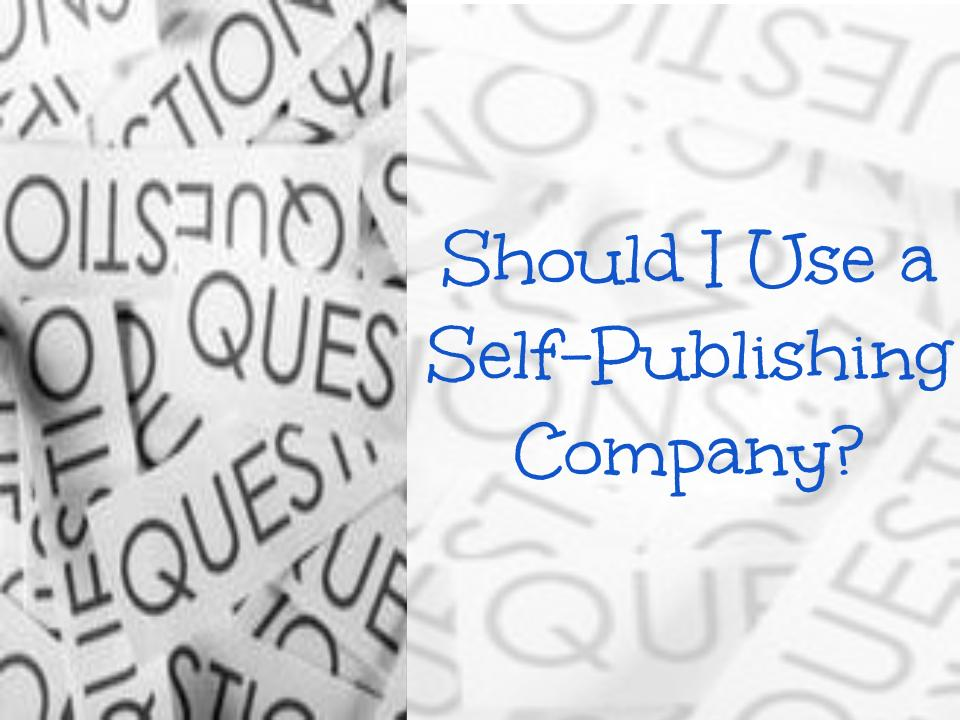 Should I Use a Self-Publishing Company