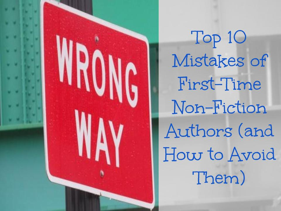 Top 10 Mistakes of First-Time Non-Fiction Authors 2