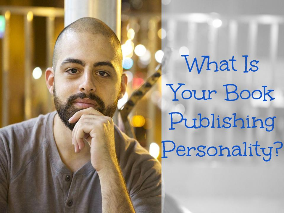 What Is Your Book Publishing Personality