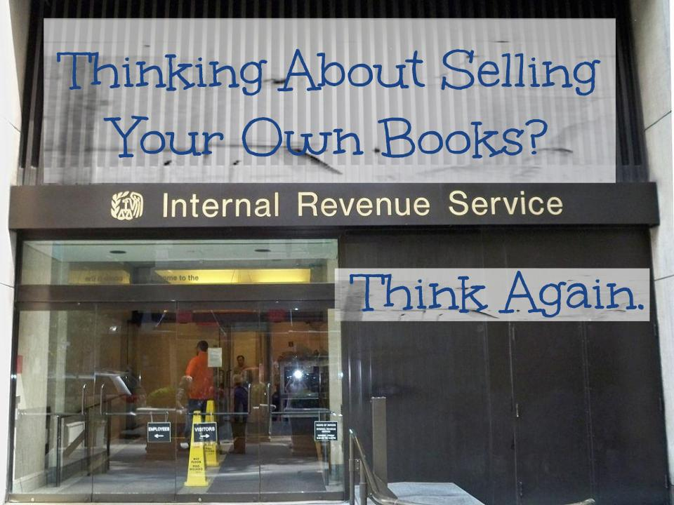Thinking About Selling Your Own Books Think Again