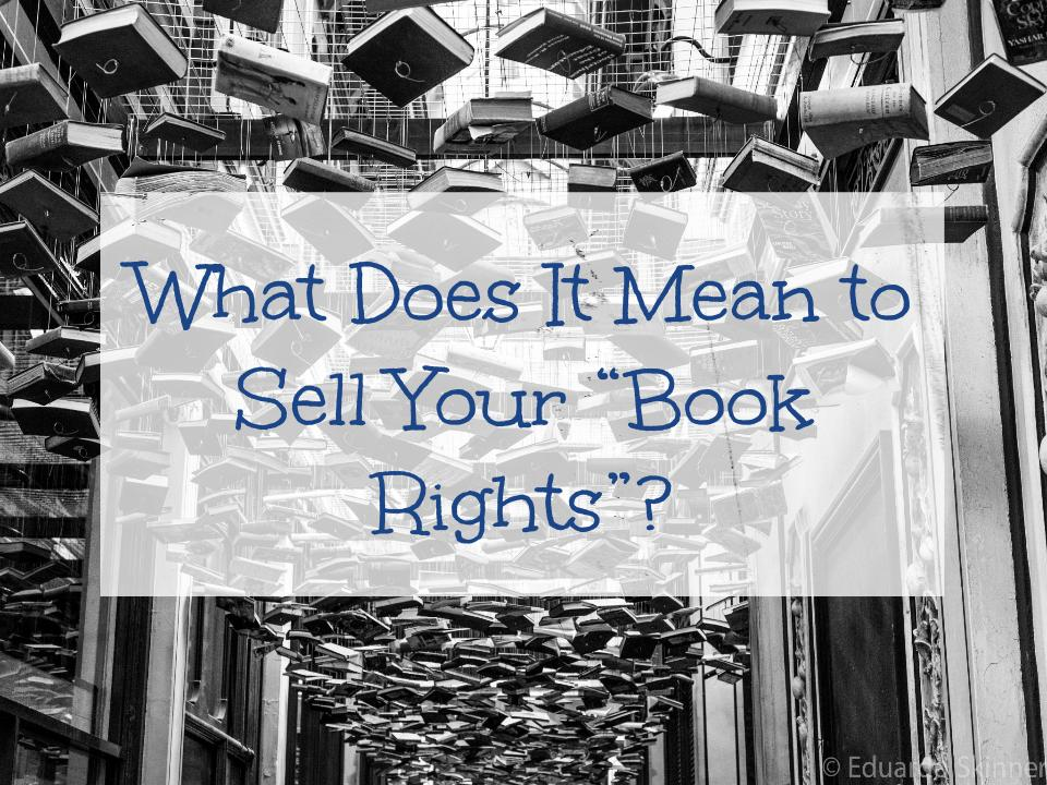 What Does It Mean to Sell Your Book Rights