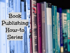 Book Publishing How-to Series 2