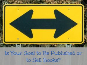 If you're not sure what the difference is between being published and selling books, click here to learn more.